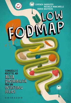 cucinaMancina e il suo libro Low FODMAP vi aspettano in libreria. Consigli e ricette per coccolare gli intestini arrabbiati