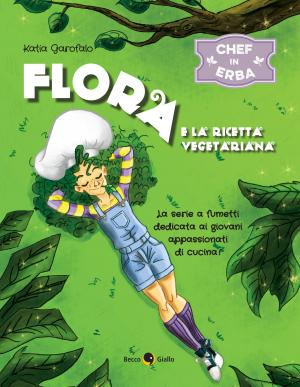 Flora e la ricetta Vegetariana